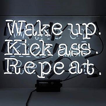 Wake Up Kick Ass Repeat Neon Sign